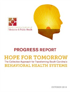 2016 progress report – hope for tomorrow: the collective approach for transforming south carolina's behavioral health systems 1